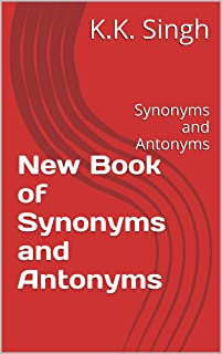 New Book of Synonyms and Antonyms: Synonyms and Antonyms (English Edition)