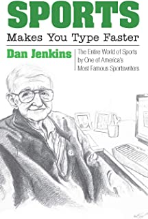 Sports Makes You Type Faster: The Entire World of Sports by One of America's Most Famous Sportswriters
