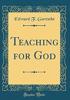 Teaching for God (Classic Reprint)