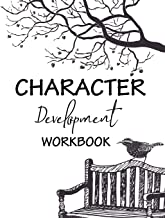 Character Development Workbook: The creating charactor for readers, everything you need to tell for readers love by arc. of you with author journal and logbook (Writer's journal and workbook)