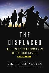 The Displaced: Refugee Writers on Refugee Lives Kindle Edition
