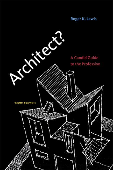 Architect?, third edition: A Candid Guide to the Profession (English Edition)