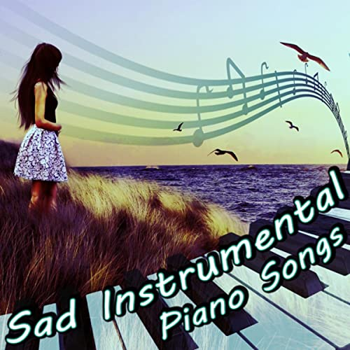 Sad Instrumental Piano Songs - Sentimental Journey for