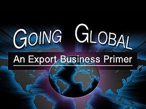 Going Global: An Export Business Primer