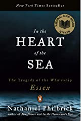 In the Heart of the Sea: The Tragedy of the Whaleship Essex Kindle Edition