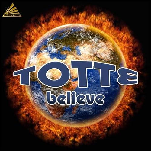 Totte - Believe
