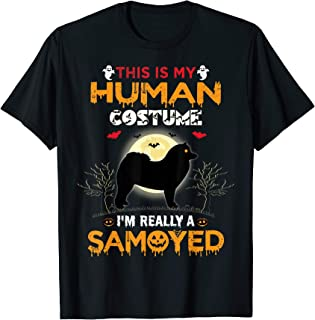 This Is My Human Costume I'm Really A Samoyed Halloween T-Shirt