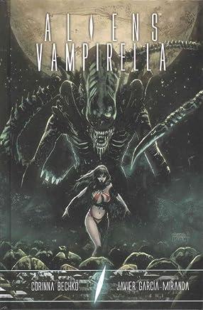 [Aliens / Vampirella] (By (artist) Javier Garcia-Miranda , By (author) Corinna Sara Bechko) [published: July, 2016]