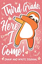 Third Grade Here I Come! Draw and Write Journal: Cute Dabbing Sloth Gift for 3rd Grader Pink Notebook Diary & Doodling Sketchbook for Kids Girls & Boys