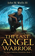 The Last Angel Warrior (The Kalib Andrews Chronicles)
