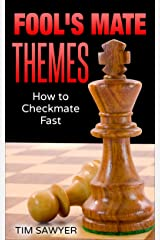 Fool's Mate Themes: How to Checkmate Fast Kindle Edition