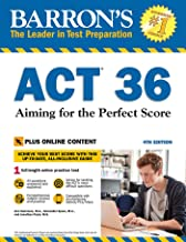 Barron's ACT 36 with Online Test: Aiming for the Perfect Score (Barron's Test Prep)
