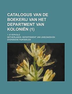 Catalogus Van de Boekerij Van Het Department Van Koloni N (1); 1 -8 Vervolg