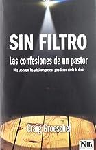Sin filtro/ Dare to Drop the Pose: Las Confesiones De Un Pastor/ Ten Things Christians Think but Are Afraid to Say