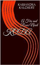 Koda (A Fire and Roses Novel)