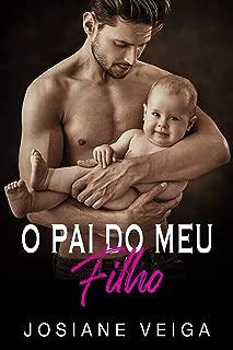 O PAI DO MEU FILHO