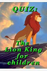 QUIZ: The Lion King for children Kindle Edition
