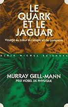Le Quark et le Jaguar: Voyage au coeur du simple et du complexe