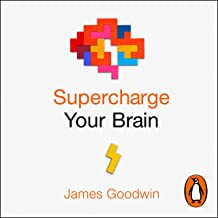 Supercharge Your Brain: The New Science of Maximising Your Brain Health, from Sleep to Nutrition, Exercise to Social Life
