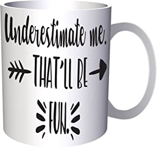 Underestimate me That'll be fun 11oz Mug bb908