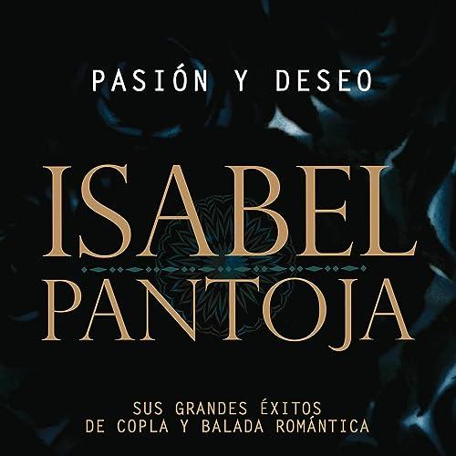 Pasion Y Deseo (Sus Grandes Exitos De La Copla Y De La Balada ...