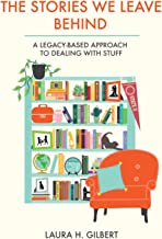 The Stories We Leave Behind: A Legacy-Based Approach to Dealing with Stuff
