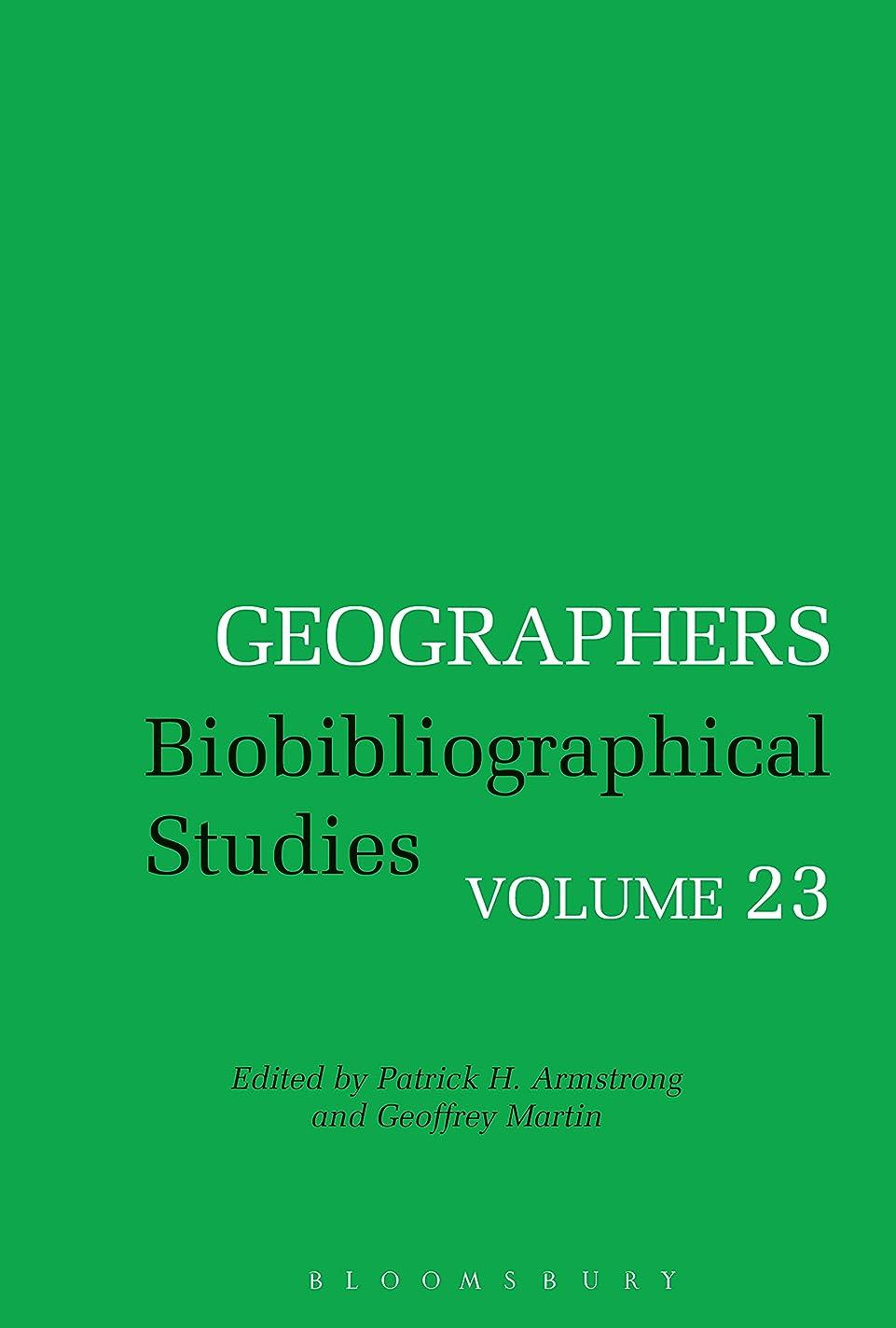 フリース蒸発出席Geographers: Biobibliographical Studies, Volume 23 (English Edition)