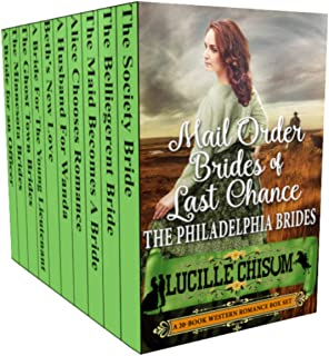 The Mail Order Brides of Last Chance: The Philadelphia Brides (A 20-Book Box Set)