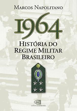1964. História do Regime Militar Brasileiro
