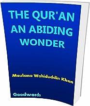 THE QUR'AN AN ABIDING WONDER