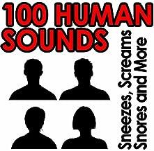 100 Human Sounds - Sneezes, Screams, Snores & More