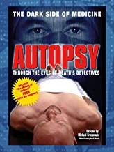 Autopsy: Through the Eyes of Death's Detectives