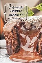 Je réalise des fondants au chocolat 100 % maison !: Carnet de notes à remplir (15,24 cms X 22,86 cms, 100 pages) / 98 fich...