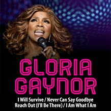 I Will Survive / Never Can Say Goodbye / Reach Out (I'll Be There) / I Am What I Am - Single