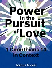 Power in the Pursuit of Love: 1 Corinthians 13 in Context