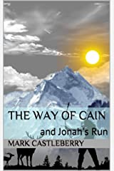 The Way of Cain: and Jonah's Run Kindle Edition