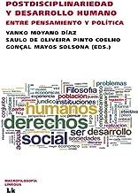 Postdisciplinariedad y desarrollo humano. Entre pensamiento y política (Pensamiento Universidad de Barcelona nº 190) (Spanish Edition)