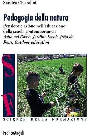 Pedagogia della natura. Pensiero e azione nelleducazione della scuola contemporanea: Asilo nel bosco, Jardim Escola João de Deus, Outdoor education
