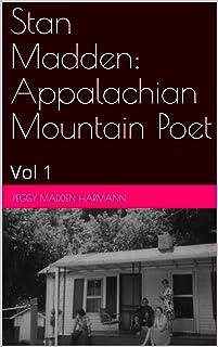 Stan Madden: Appalachian Mountain Poet: Vol 1 (Stan Madden Poetry)
