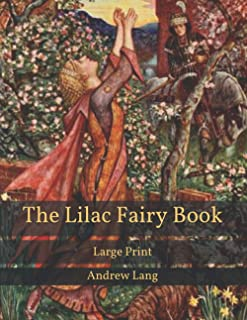 The Lilac Fairy Book: Large Print