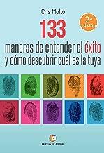 133 maneras de entender el Г©xito y cГіmo descubrir cuГЎl es la tuya (Spanish Edition)