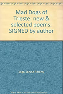 Mad Dogs of Trieste: new & selected poems. SIGNED by author