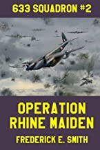 Operation Rhine Maiden (633 Squadron) (Volume 2)