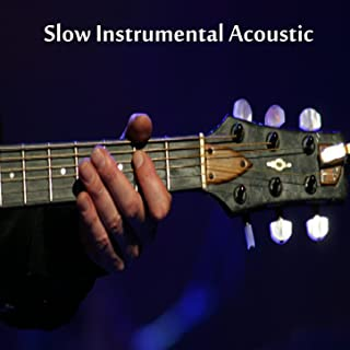 Slow Instrumental Songs: Acoustic Instrumental Songs