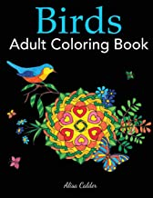 Birds Adult Coloring Book: A Bird Lovers Coloring Book with 50 Gorgeous Bird Designs (Bird Coloring Books)