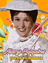 Mary Poppins Color By Number: Mary Poppins Coloring Book An Adult Coloring Book For Stress-Relief