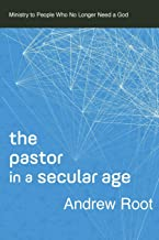 Pastor in a Secular Age (Ministry in a Secular Age)