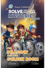 The Shadow and the Golden Room: A Timmi Tobbson Young Explorers Adventure Book for Girls and Boys (Solve-Them-Yourself Mysteries Book for Girls and Boys ... Book Series for Boys and Girls Age 6-8 3) Kindle Edition