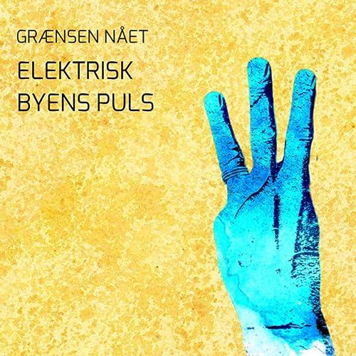 Elektrisk Byens Puls By Grænsen Nået On Amazon Music Amazoncom