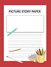 Picture Story Paper: for Boys & Girls_Kinder-3rd Grade_100 pages 7.44 x 9.69 (measured top space for title, picture box for drawings and illustrations ... Penmanship Paper and Drawing Notebook/Red